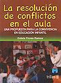 La resoluci�n de conflictos en el aula. Una propuesta para la convivencia en educaci�n infantil.