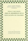 Ideas y recursos para el desarrollo de la educaci�n en valores.