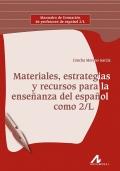 Materiales, estrategias y recursos para la ense�anza del espa�ol como 2/L.