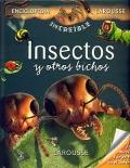 Insectos y otros bichos. Colecci�n Enciclopedia Incre�ble Larousse