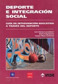 Deporte e integración social. Guía de intervención educativa a través del deporte.