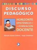 Discurso pedagógico. Horizonte epistémico de la formación docente.