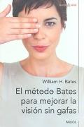 El m�todo Bates para mejorar la visi�n sin gafas.