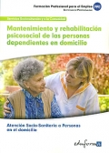 Mantenimiento y rehabilitaci�n psicosocial de las personas dependientes en domicilio. Atenci�n socio-sanitaria a personas en el domicilio.