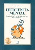 Deficiencia mental. Diagnostico y programaci�n recuperativa