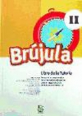 Br�jula II. Libro de la tutor�a. Programa comprensivo de orientaci�n educativa para el segundo ciclo de Educaci�n Primaria.