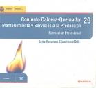 Conjunto Caldera - Quemador. Mantenimiento y servicios a la producci�n. Formaci�n profesional. Serie Recursos Educativos 2009. ( CD )