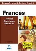 Franc�s. Temario Sintetizado. Volumen I . Cuerpo de Profesores de Ense�anza Secundaria.