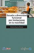 Escuela y diversidad funcional por limitaciones en la movilidad.