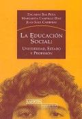 La educaci�n social: universidad, estado y profesi�n.