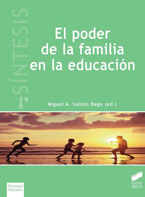 El poder de la familia en la educaci n miguel ngel santos for Educacion para poder
