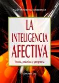 La inteligencia afectiva. Teor�a, pr�ctica y programa
