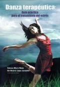 Danza terapéutica: Guía práctica para el tratamiento del estrés.