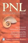 PNL, trasforma tu vida. Vive con plenitud tu proceso de crecimiento: las herramientas de PNL y psicolog�a transpersonal te llevan de la mano.