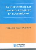 La inclusin de las dinmicas de grupo en el currculo.