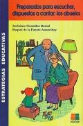 Preparados para escuchar, dispuestos a contar: los abuelos