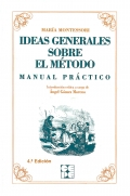 Ideas Generales sobre el m�todo. Manual practico. Mar�a Montessori