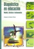 Diagn�stico en educaci�n. Modelo, t�cnicas e instrumentos.