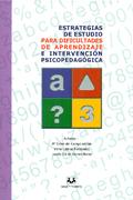 Estrategias de estudio para dificultades de aprendizaje e intervenci�n psicopedag�gica.