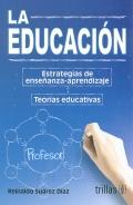 La educaci�n. Teor�as educativas. Estrategias de ense�anza-aprendizaje.