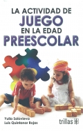 La actividad de juego en la edad preescolar.