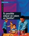 ¿Es posible educar en valores en familia?