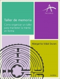 Taller de memoria. Cmo organizar un taller para mantener la mente en forma.