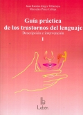 Guía práctica de los trastornos del lenguaje (2 tomos). Descripción e intervención.