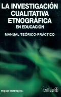 La investigaci�n cualitativa etnogr�fica en educaci�n. Manual te�rico-pr�ctico