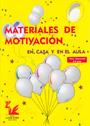 Materiales de motivaci�n en casa y en el aula. Elemental (3-4 a�os)