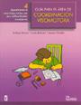 Gu�a para el �rea de coordinaci�n visomotora 4. Ayudemos a nuestros ni�os en sus dificultades escolares.