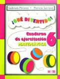 ¡Qué divertido! Cuaderno de ejercitación matemática 6