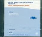 M�todos, dise�os y t�cnicas de investigaci�n psicol�gica.Material de apoyo al estudio de la asignatura. CD-Rom