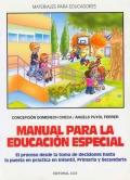 Manual para la educaci�n especial. El proceso desde la toma de decisiones hasta la puesta en pr�ctica en infantil, primaria y secundaria.