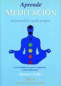Aprende meditaci�n de forma f�cil, r�pida y segura: con la meditaci�n sobre la respiraci�n y otras meditaciones