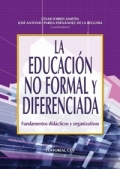 La educacion no formal y diferenciada. Fundamentos did�cticos y organizativos