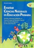 Ense�ar ciencias naturales en educaci�n primaria. Unidades did�cticas adaptadas al Espacio Europeo de Educaci�n Superior para el Grado de Magisterio en Educaci�n Primaria