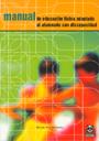 Manual de educaci�n f�sica adaptada al alumno con discapacidad