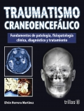 Traumatismo craneoenceflico. Fundamentos de patologa, fisiopatologa clnica, diagnstico y tratamiento.