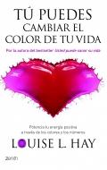 T� puedes cambiar el color de tu vida. Potencia tu energ�a positiva a trav�s de los colores y los n�meros