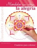 Mandalas para cultivar... la alegría. Cuaderno para colorear