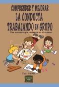 Comprender y mejorar la conducta trabajando en grupo. Una metodolog�a centrada en el alumno