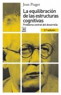 La equilibraci�n de las estructuras cognitivas.Problema central del desarrollo