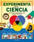 Experimenta con la ciencia. Proyectos y experimentos para j�venes cient�ficos.