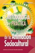 Metodolog�a y pr�ctica de la animaci�n sociocultural.