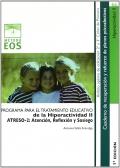 ATRESO-2: atenci�n, reflexi�n y sosiego. Programa para el tratamiento educativo de la hiperactividad II.