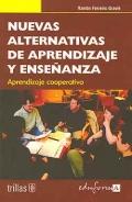 Nuevas alternativas de aprendizaje y enseñanza. Aprendizaje cooperativo.