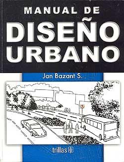 Manual de dise o urbano jan bazant s espaciologopedico for Manual de diseno y construccion de albercas pdf