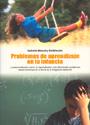 Problemas de aprendizaje en la infancia. La descoordinaci�n motr�z, la hiperactividad y las dificultades acad�micas desde el enfoque de la teor�a de la integraci�n sensorial.