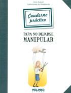Cuaderno pr�ctico para no dejarse manipular